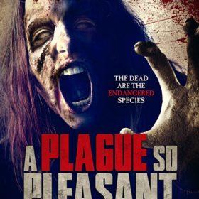A Plague So Pleasant — Horror Movie Review